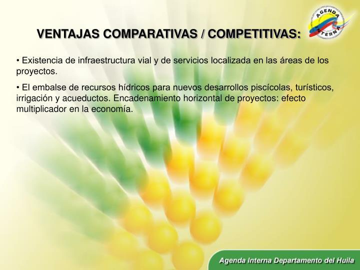VENTAJAS COMPARATIVAS / COMPETITIVAS: