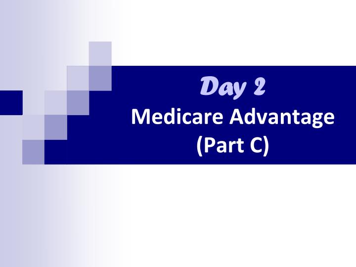 Day 2 medicare advantage part c