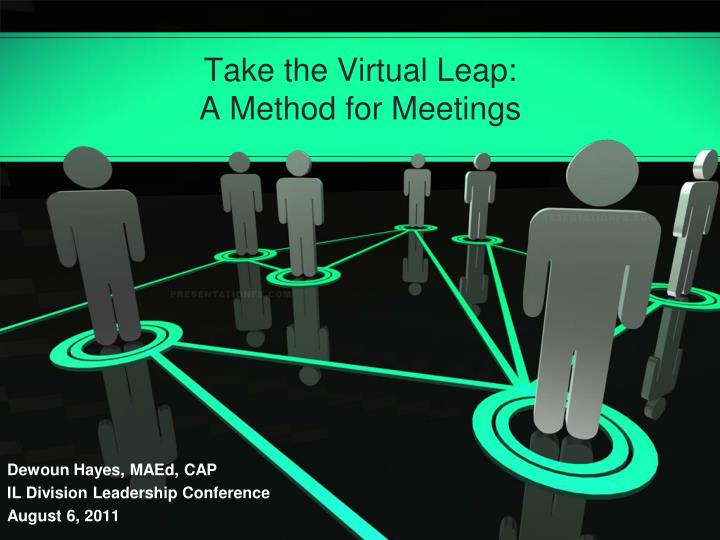 Take the virtual leap a method for meetings