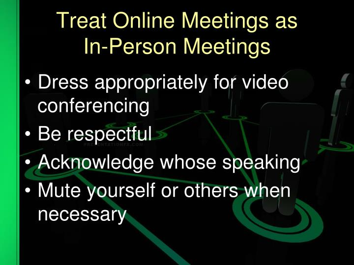 Treat Online Meetings as