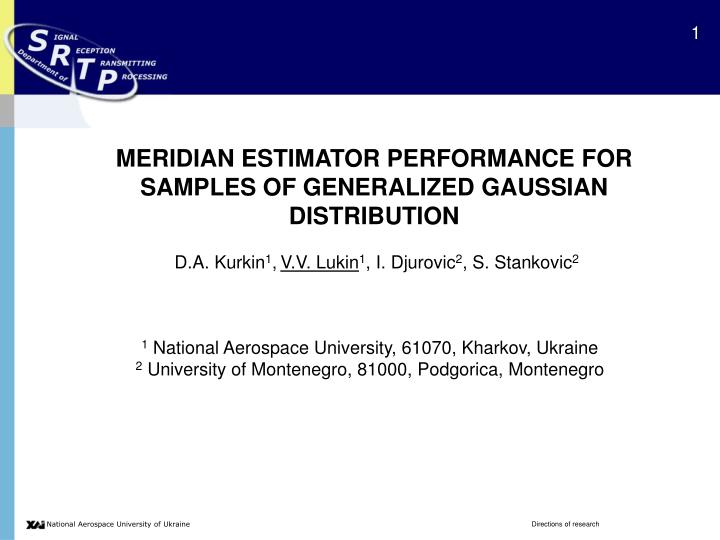 MERIDIAN ESTIMATOR PERFORMANCE FOR SAMPLES OF GENERALIZED GAUSSIAN DISTRIBUTION