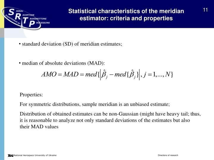 Statistical characteristics of the meridian estimator