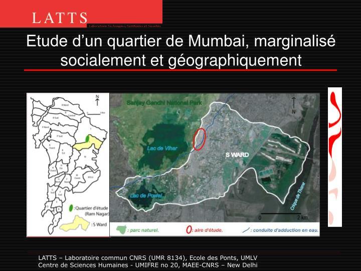 Etude d'un quartier de Mumbai, marginalisé socialement et géographiquement