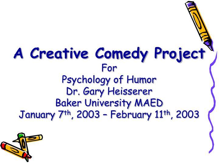 A Creative Comedy Project