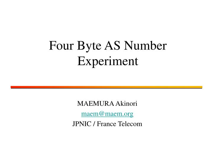 Four Byte AS Number Experiment