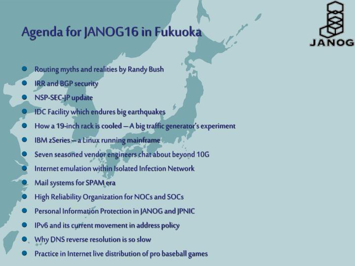 Agenda for JANOG16 in Fukuoka