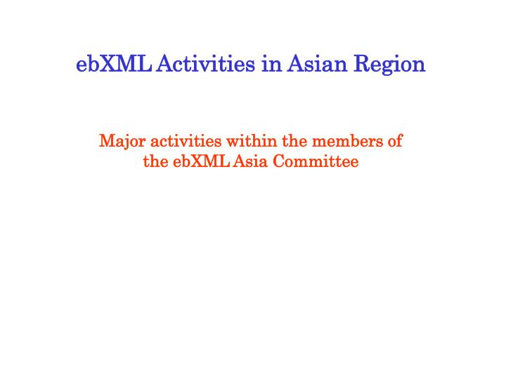 ebXML Activities in Asian Region