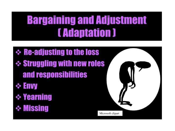 Bargaining and Adjustment