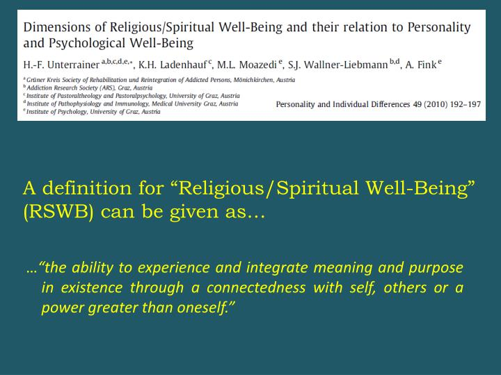 "A definition for ""Religious/Spiritual Well-Being"" (RSWB) can be given as…"