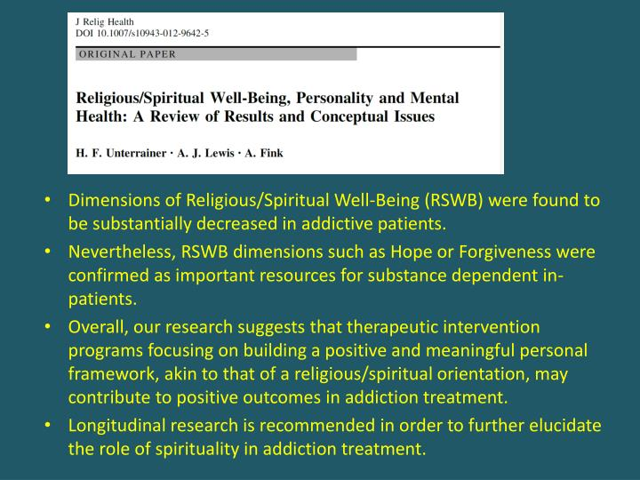 Dimensions of Religious/Spiritual Well-Being (RSWB) were found to be substantially decreased in addictive patients.