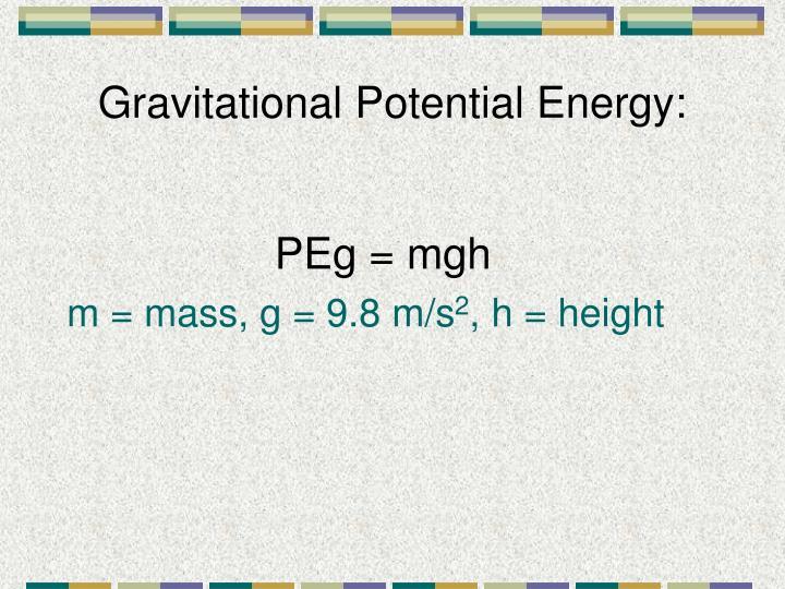 Gravitational Potential Energy: