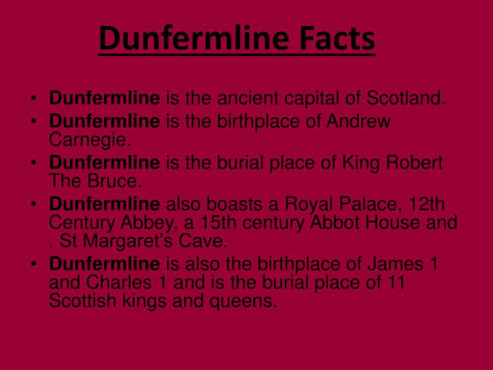 Dunfermline Facts