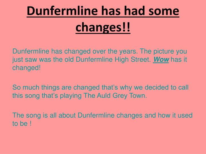 Dunfermline has had some changes!!