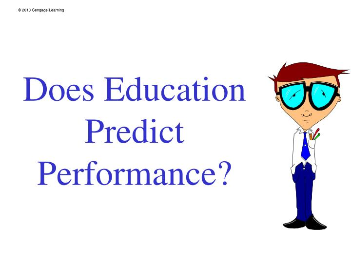 Does Education Predict Performance?