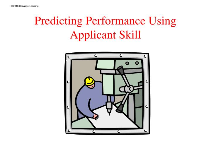 Predicting Performance Using Applicant Skill