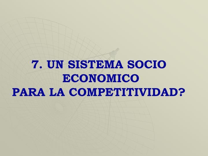 7. UN SISTEMA SOCIO