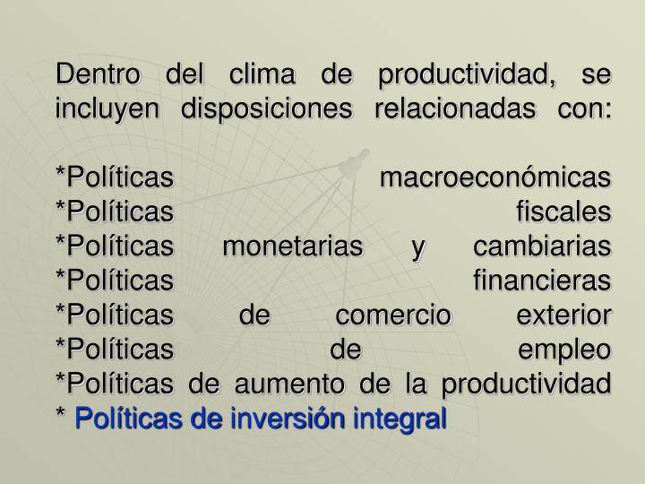 Dentro del clima de productividad, se incluyen disposiciones relacionadas con: