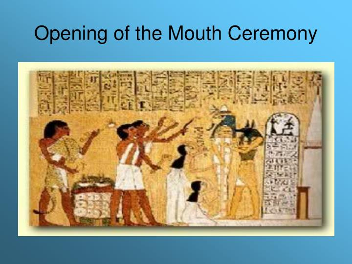 Opening of the Mouth Ceremony