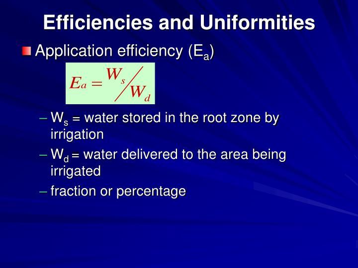Efficiencies and Uniformities