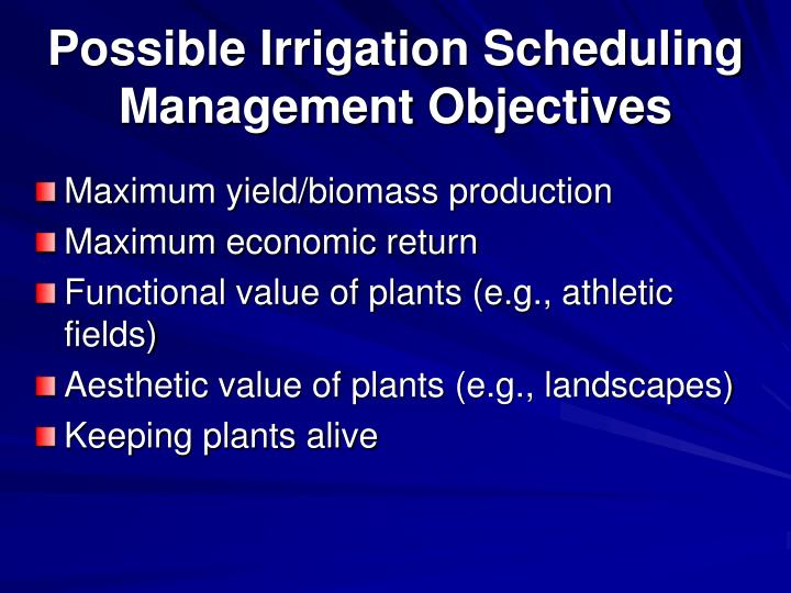 Possible Irrigation Scheduling Management Objectives