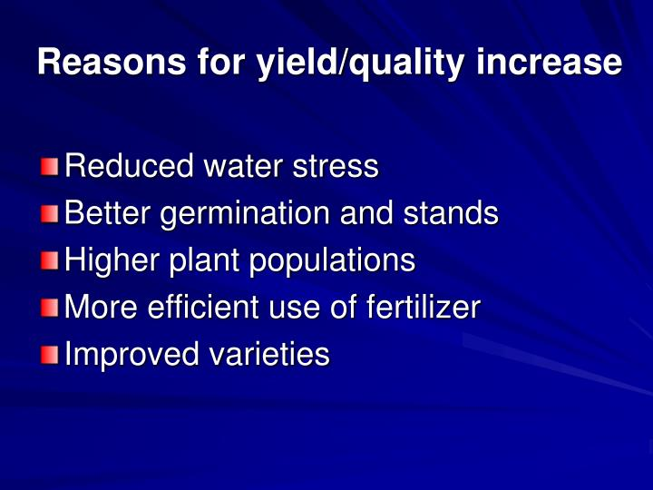 Reasons for yield/quality increase