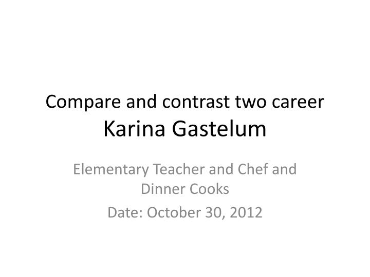 Compare and contrast two career