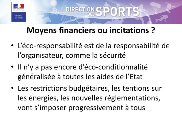 Moyens financiers ou incitations ?