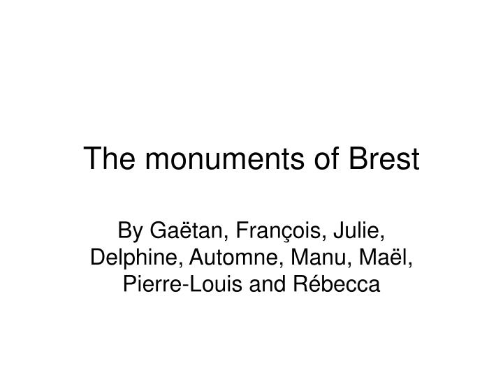 The monuments of brest