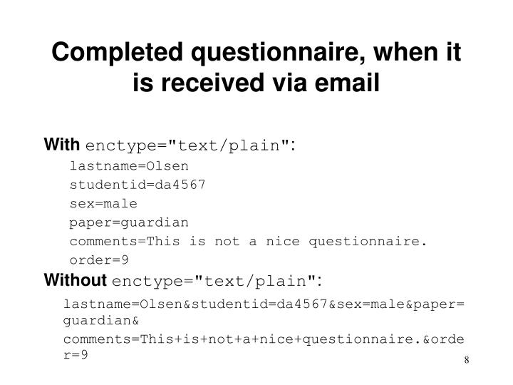 Completed questionnaire, when it is received via email