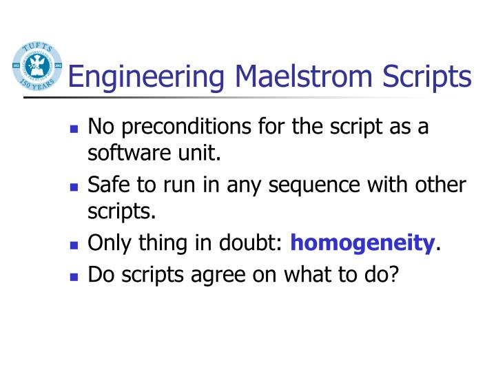 Engineering Maelstrom Scripts