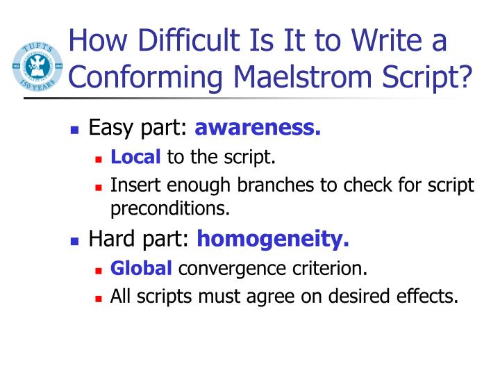 How Difficult Is It to Write a Conforming Maelstrom Script?