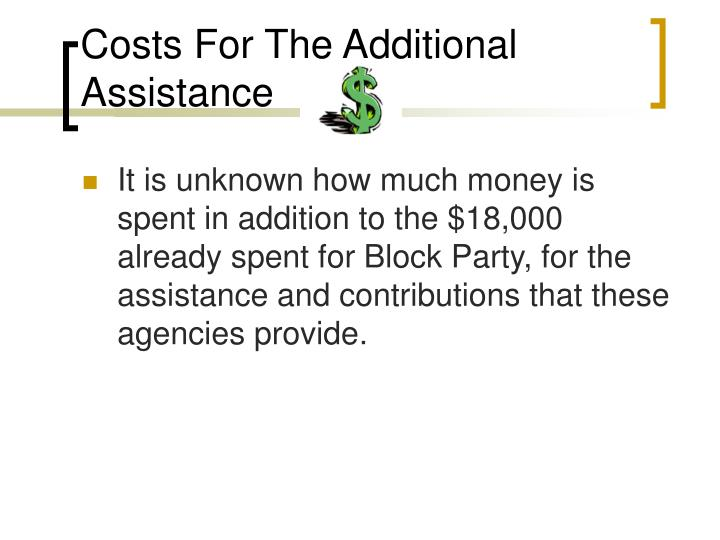 Costs For The Additional Assistance