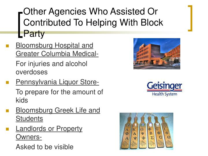 Other Agencies Who Assisted Or Contributed To Helping With Block Party