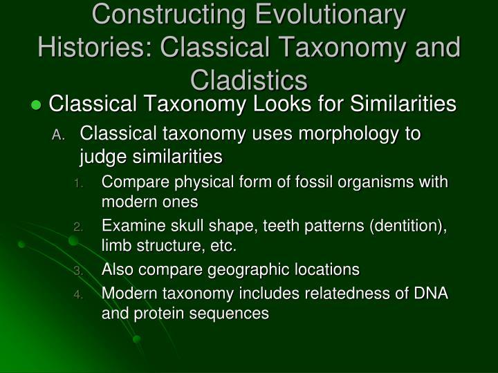 Constructing Evolutionary Histories: Classical Taxonomy and Cladistics