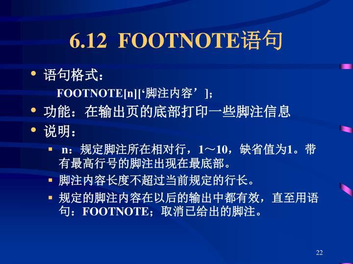 6.12  FOOTNOTE