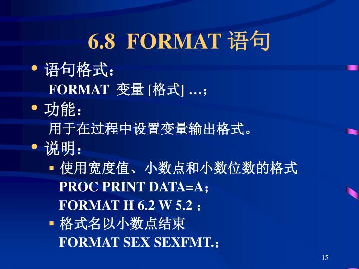 6.8  FORMAT