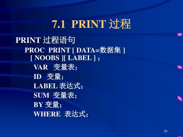 7.1  PRINT