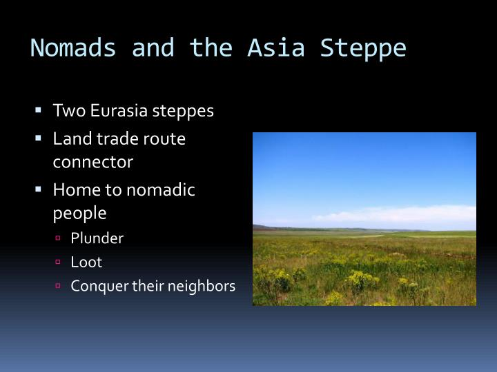 Nomads and the Asia Steppe
