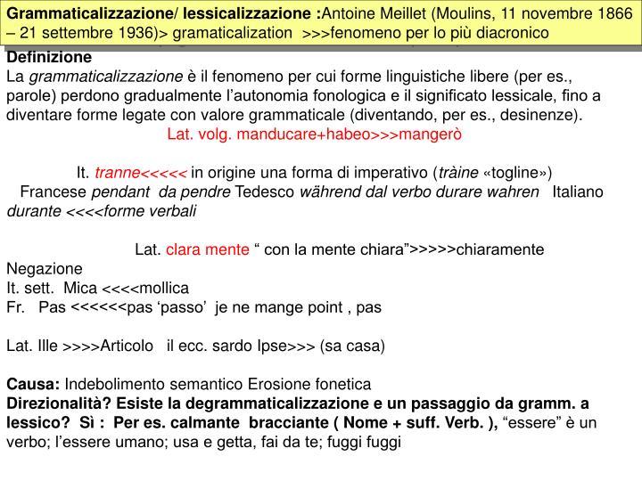 Grammaticalizzazione/ lessicalizzazione :