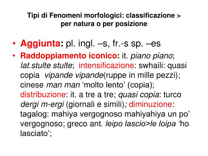 Tipi di Fenomeni morfologici: classificazione >