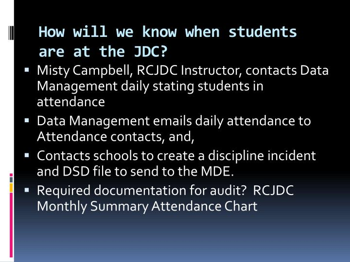 How will we know when students are at the JDC?