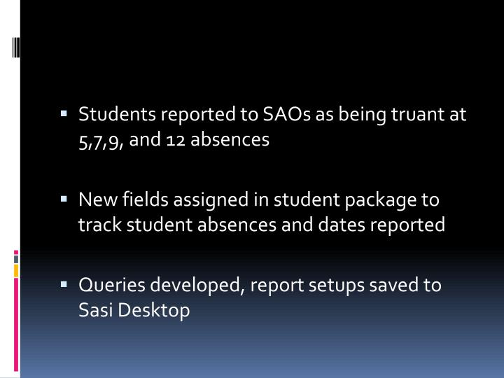Students reported to SAOs as being truant at 5,7,9, and 12 absences
