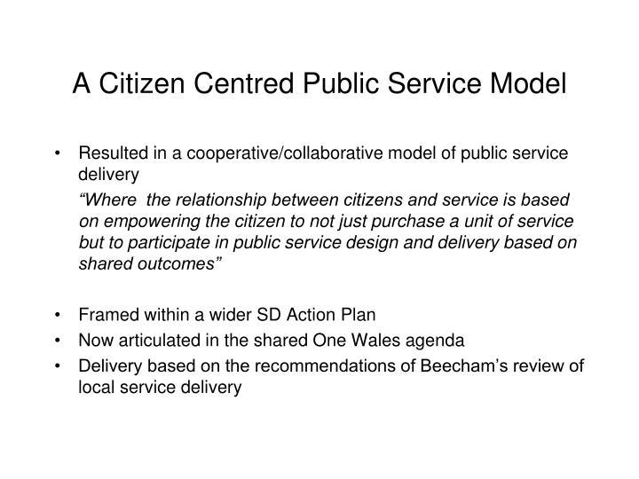 A Citizen Centred Public Service Model