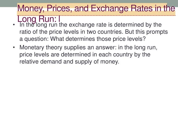 Money prices and exchange rates in the long run l