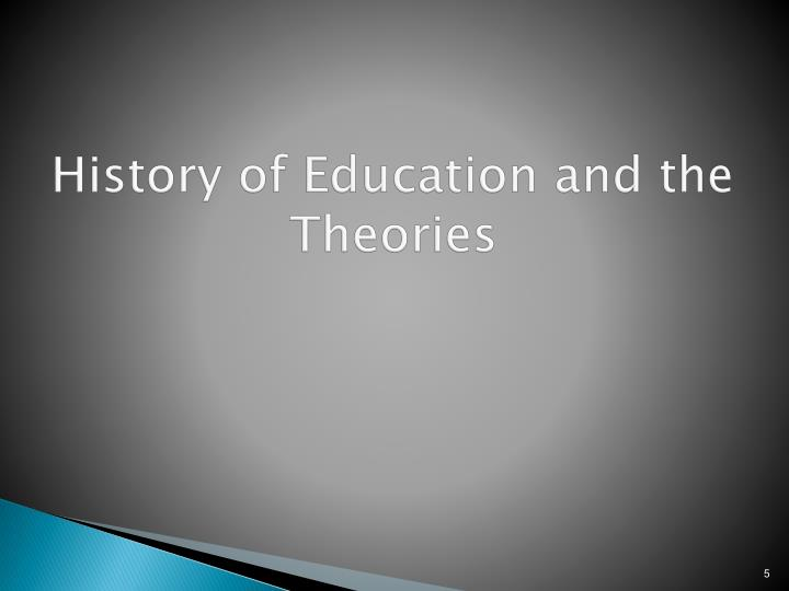 History of Education and the Theories