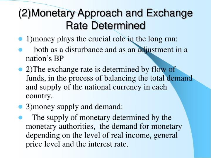 (2)Monetary Approach and Exchange Rate Determined
