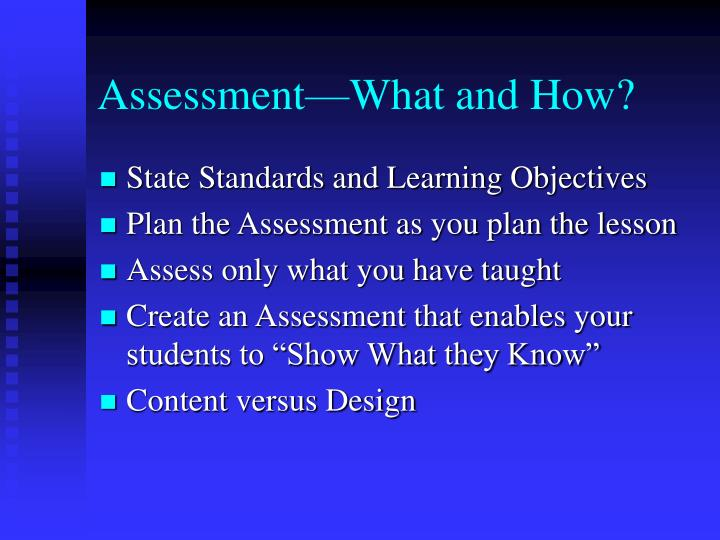 Assessment—What and How?