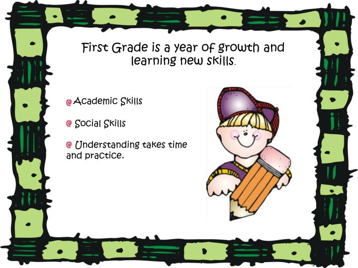 First Grade is a year of growth and learning new skills