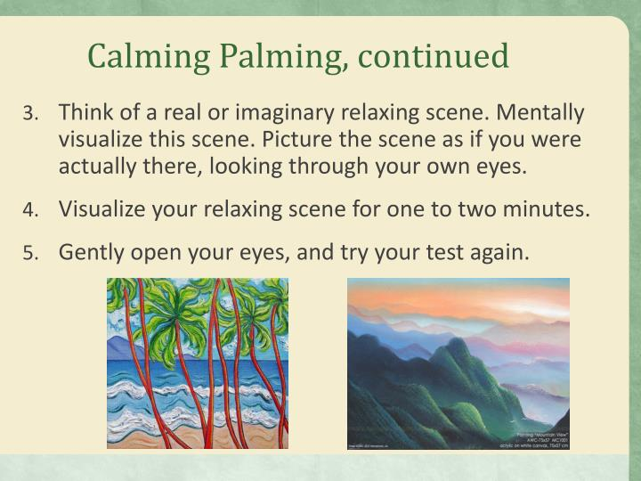 Calming Palming, continued