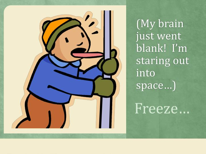 Or Freeze…